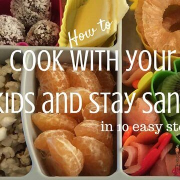 cook with your kids and stay sane