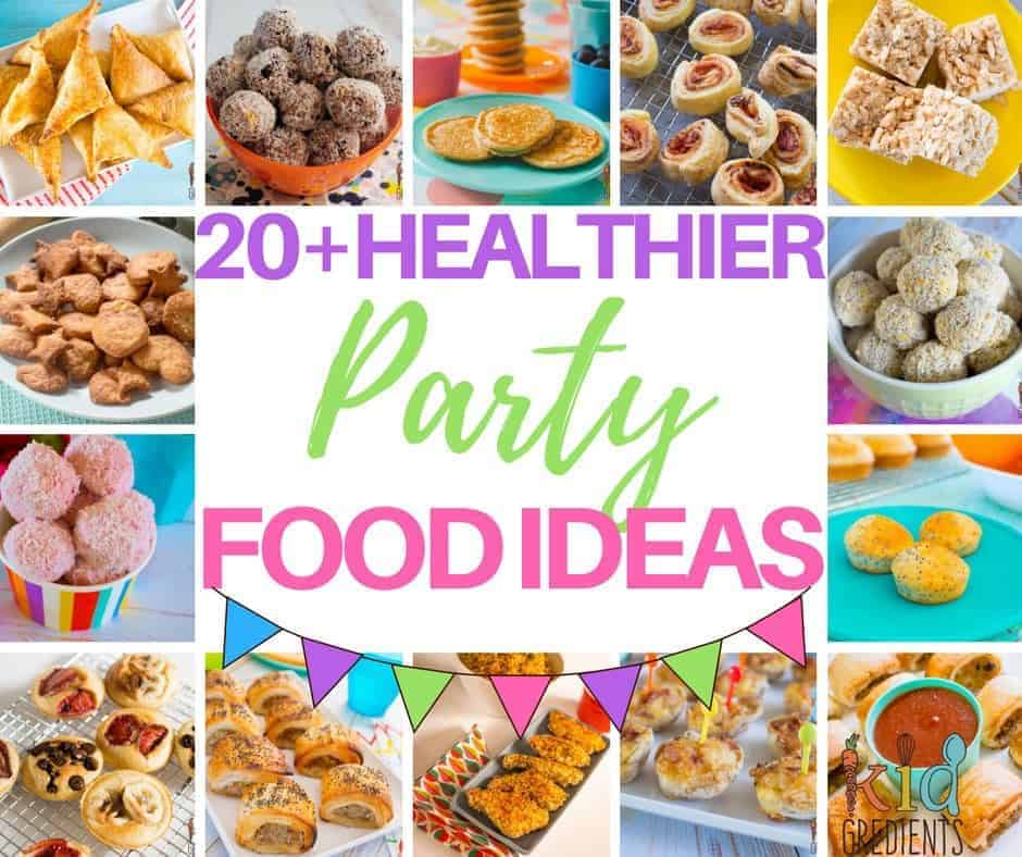 20+ Healthier Party Food Ideas, Low Sugar And Non