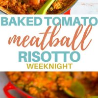 Baked tomato and mini meatball risotto, a kid friendly mid week meal! Risotto with no stirring! Yummy and filled with veggies #kidsfood #familyfood #risotto #baked #meatballs