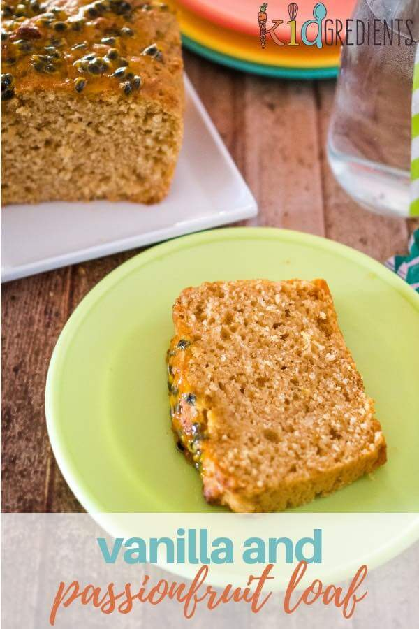 This vanilla passionfruit loaf is easy to make and slice and freeze for the lunchbox.  Yummy and  no mixer needed! #kidgredients #kidsfood #baking #lunchbox #passionfruit #loaf #freezerfriendly