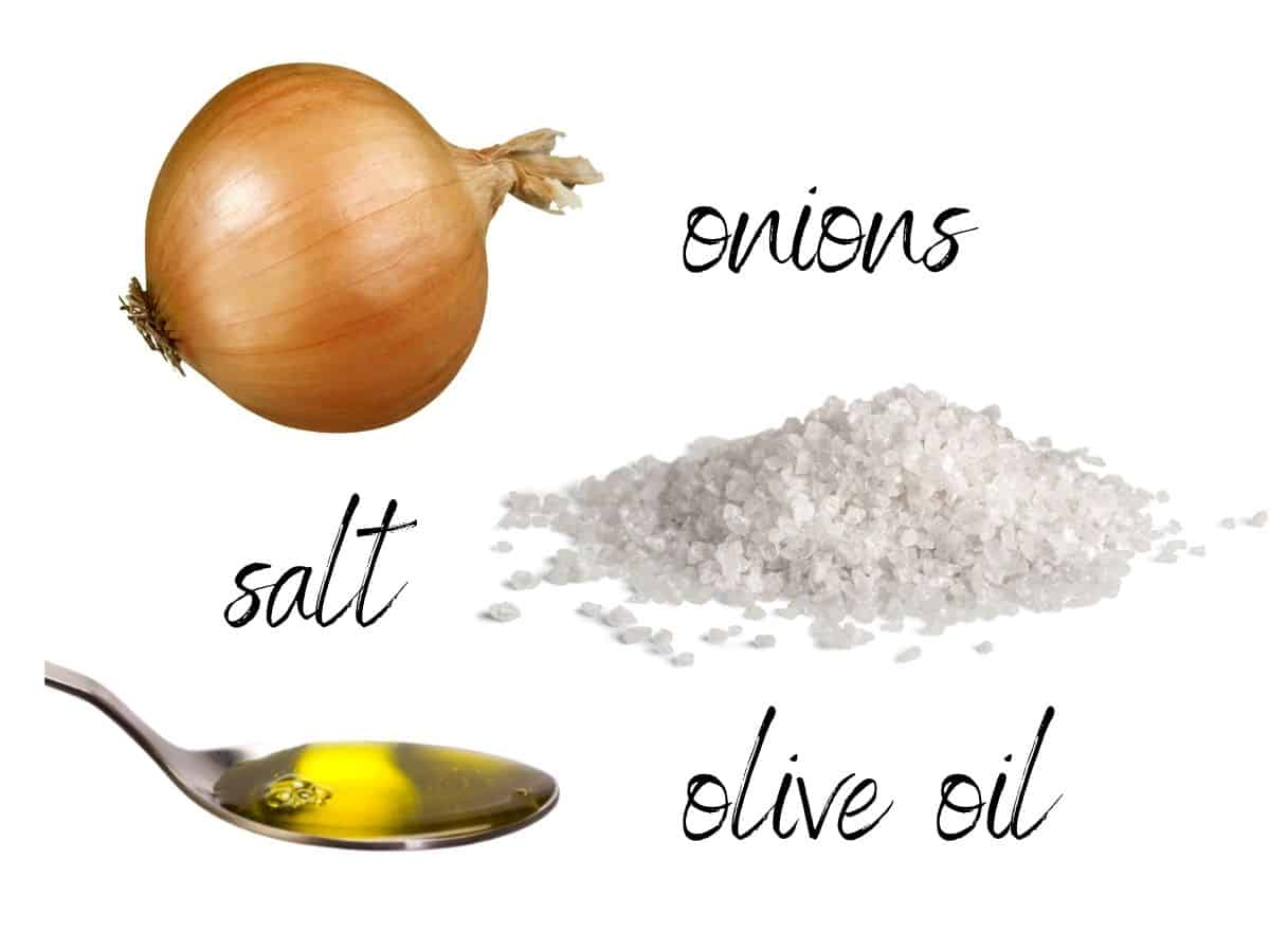 ingredients: onions, salt and olive oil